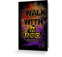 I Walk with WASD (And sprint with shift) v2 Greeting Card