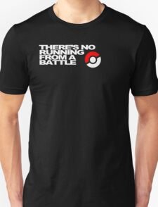No Running Form A Battle T-Shirt