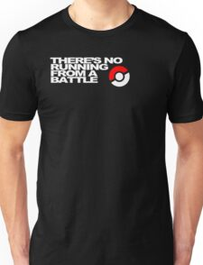 No Running Form A Battle Unisex T-Shirt