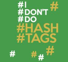#I #don't #do #hashtags Kids Clothes