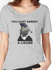 You Cant Arrest A Lizard  Women's Relaxed Fit T-Shirt