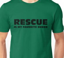 RESCUE is my favorite breed Unisex T-Shirt
