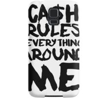 CASH RULES EVERYTHING AROUND ME Samsung Galaxy Case/Skin