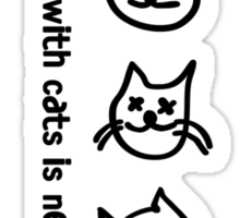 Time spent with cats is never wasted (black text) Sticker