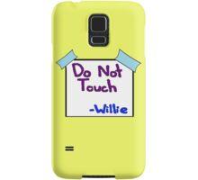 DO NOT TOUCH -willie Samsung Galaxy Case/Skin