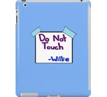 DO NOT TOUCH -willie iPad Case/Skin