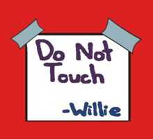 DO NOT TOUCH -willie Kids Clothes