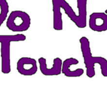 DO NOT TOUCH -willie Sticker