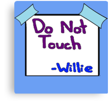 DO NOT TOUCH -willie Canvas Print
