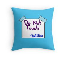 DO NOT TOUCH -willie Throw Pillow