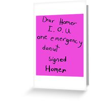 IOU one emergency donut Greeting Card