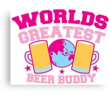 Worlds greatest BEER Buddy in pink Canvas Print
