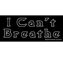 I Can't Breathe Photographic Print