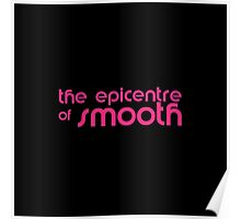 The Epicentre of Smooth Poster