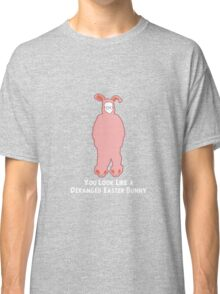 Deranged Easter Bunny (white text) Classic T-Shirt