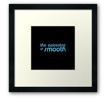 The Epicentre of Smooth Framed Print