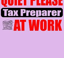 QUIET PLEASE tax preparer AT WORK by inkedcreatively
