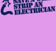 Save a wire strip an electrician by inkedcreatively