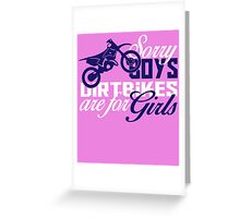 Sorry boys DIRT BIKES are for GIRLS Greeting Card
