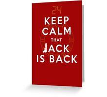 Keep Calm... Jack is back!! Greeting Card