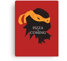 Pizza is Coming Canvas Print