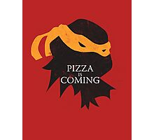 Pizza is Coming Photographic Print