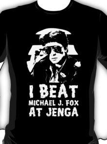 I beat Michael J Fox at Jenga for dark shirts and personalities T-Shirt