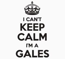 I cant keep calm Im a GALES by icant