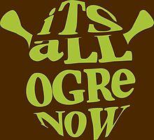 It's All Ogre Now by kruegerm16