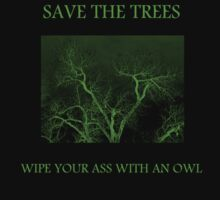SAVE THE TREES by DarwinsMishap