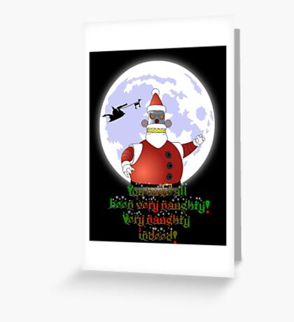 VERY NAUGHTY INDEED !!! Greeting Card