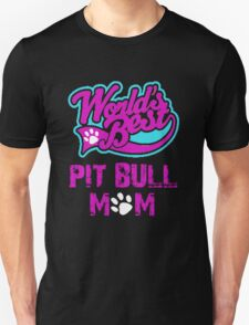 Worlds Best Pit Bull Mom Unisex T-Shirt