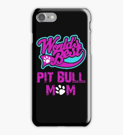 Worlds Best Pit Bull Mom iPhone Case/Skin