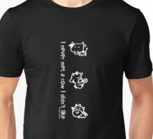 I never met a cow I didn't like (white text) Unisex T-Shirt