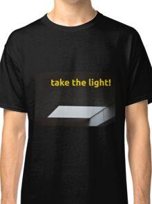 Take the light Classic T-Shirt