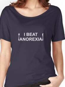 I Beat Anorexia Women's Relaxed Fit T-Shirt