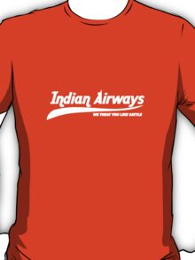Indian Airways - We Treat You Like Cattle T-Shirt