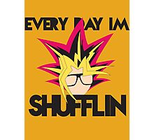 Everyday I'm Shufflin Photographic Print