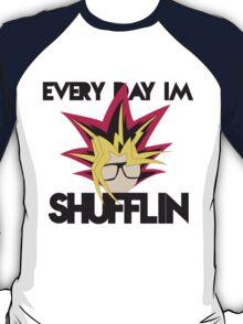 Everyday I'm Shufflin T-Shirt