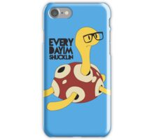 Everyday I'm Shucklin iPhone Case/Skin