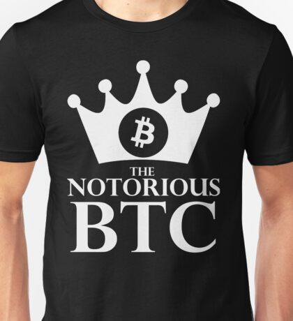 Notorious Bitcoin - King Of Money Unisex T-Shirt