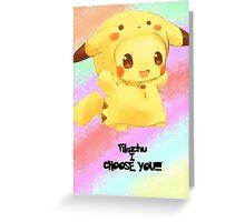 Pikachu i choose you!  Greeting Card