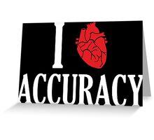 I Heart Accuracy Greeting Card