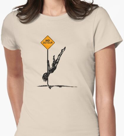 No Detour ahead! Womens Fitted T-Shirt