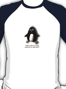 Penguin Losing a Home? T-Shirt