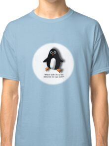 Penguin Losing a Home? Classic T-Shirt