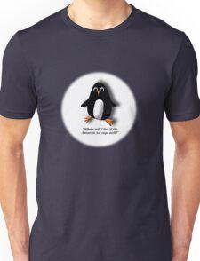 Penguin Losing a Home? Unisex T-Shirt