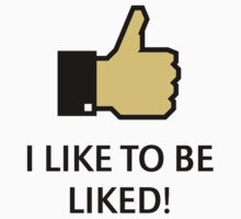 I Like To Be Liked! (Thumb Up) by MrFaulbaum