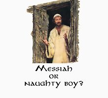 Messiah, or naughty boy? Unisex T-Shirt