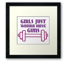 Girls Just Wanna Have Guns Framed Print